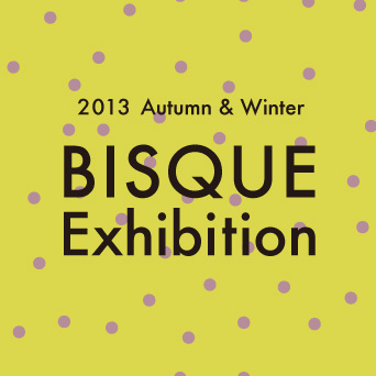 13AW_BISQUE_EXHIBITION